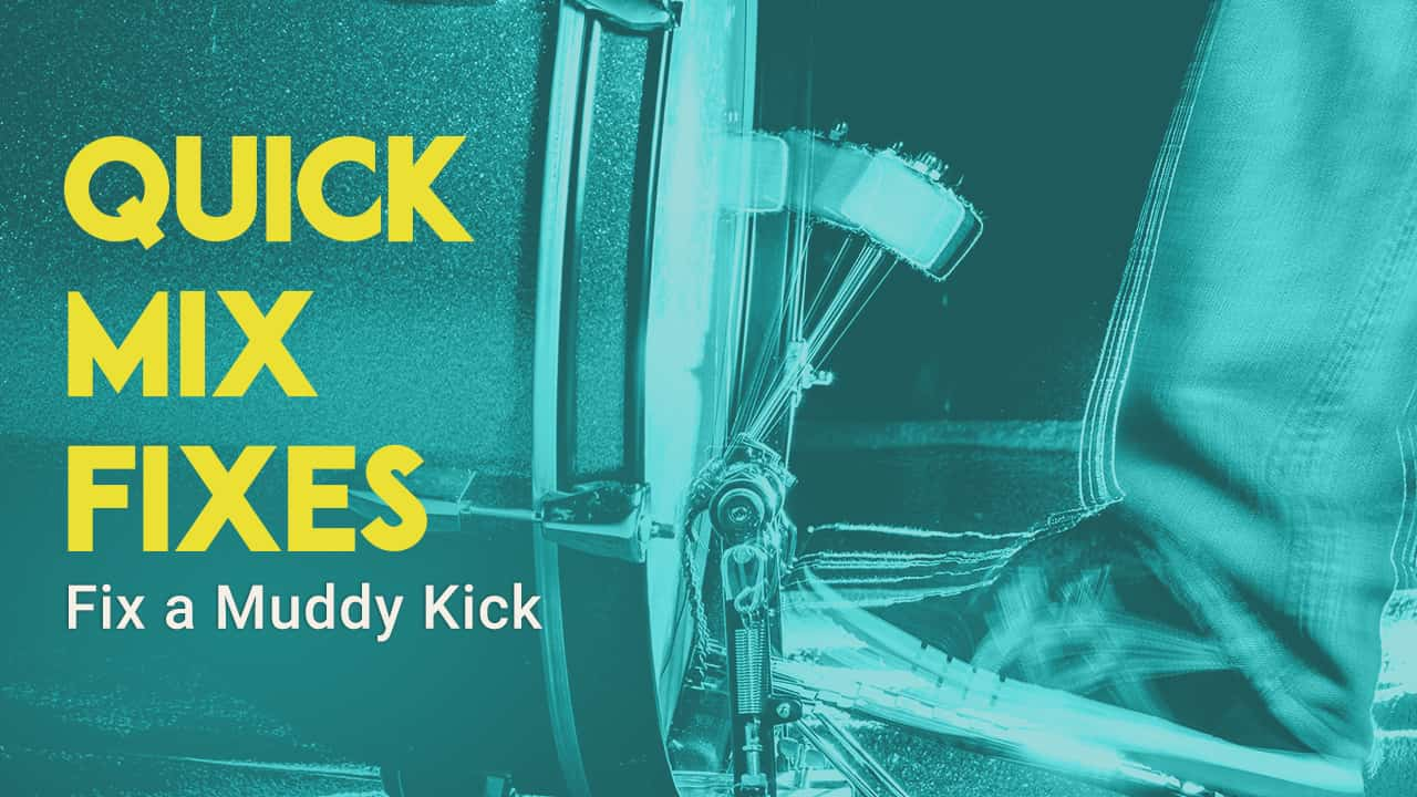 How to Fix a Muddy Kick Drum