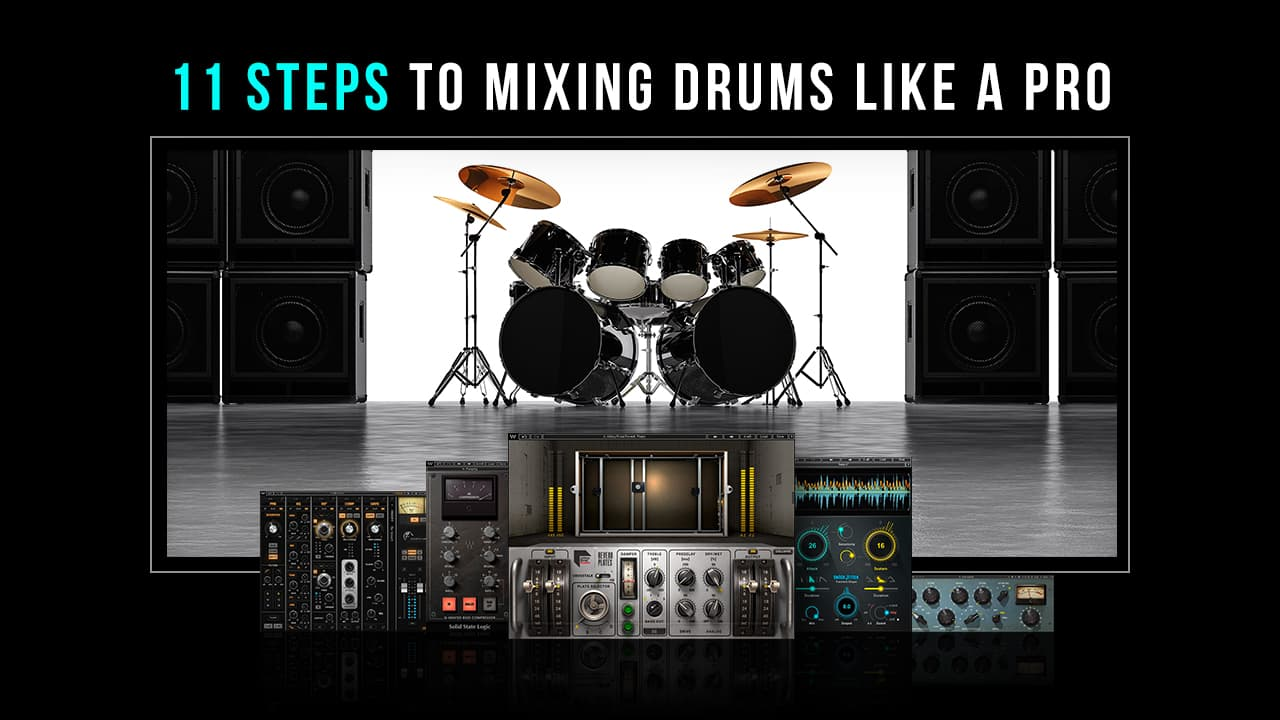 10 Steps to Mixing Drums like a Pro
