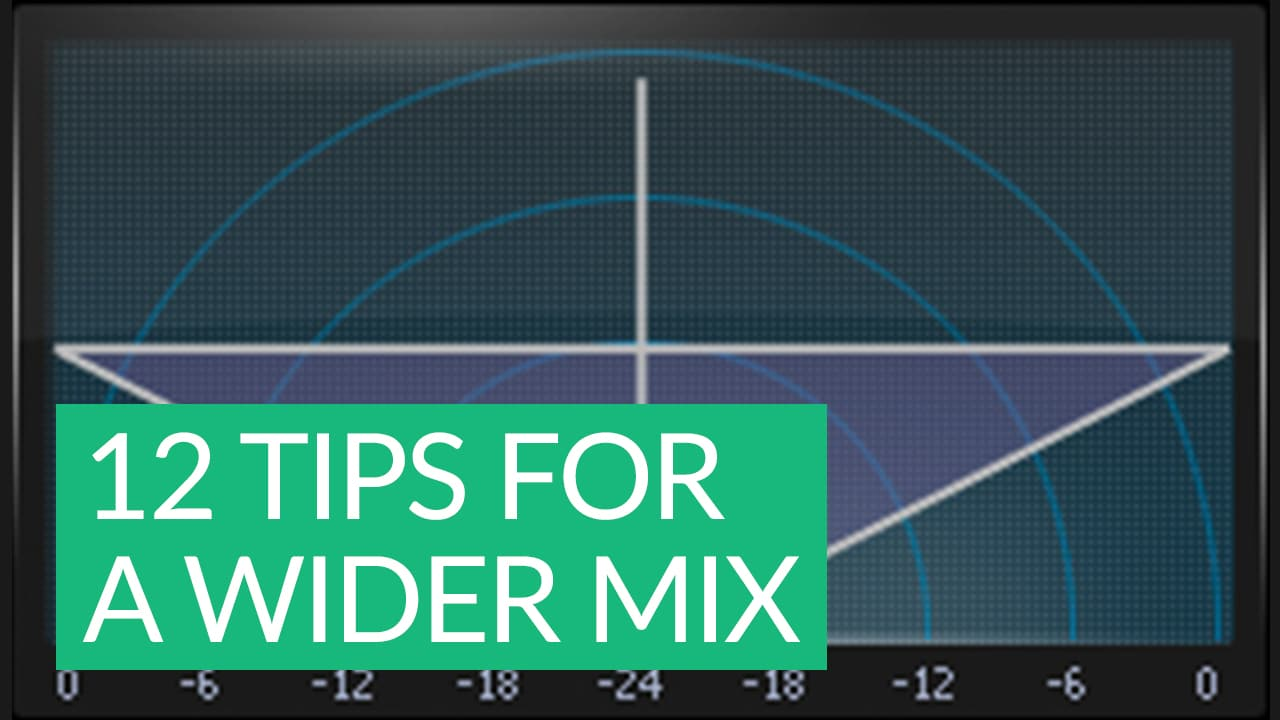 12 Tips for a Wider Stereo Mix | Waves