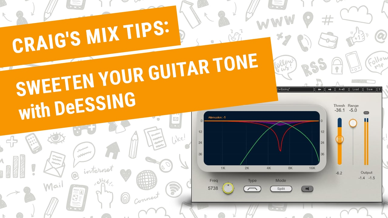 Craig's Mix Tips: Sweeten Your Guitar Tone with DeEssing