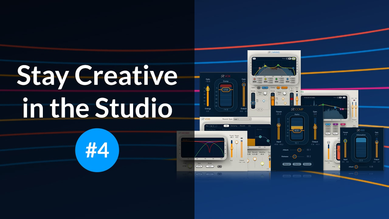 Stay Creative in the Studio #4: Creative Efficiency While Producing & Mixing