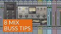 8 Mix Buss Compression, EQ & Saturation Tips