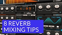 8 Reverb Mixing Tips