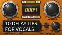 10 Delay Tips for Mixing Vocals