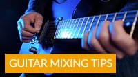 Guitar Mixing Tips from Top Producers & Engineers