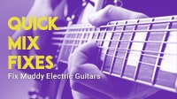 How to Fix Muddy Electric Guitars