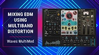 Mixing EDM using Multiband Distortion: Waves MultiMod