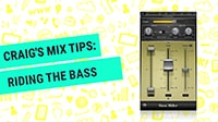 Craig's Mix Tips: Riding the Bass