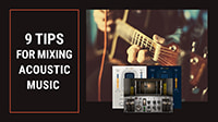 9 Tips for Mixing Acoustic Music