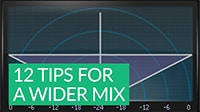 12 Tips for a Wider Stereo Mix