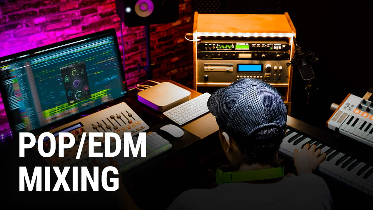 The Essentials of EDM/Pop Mixing