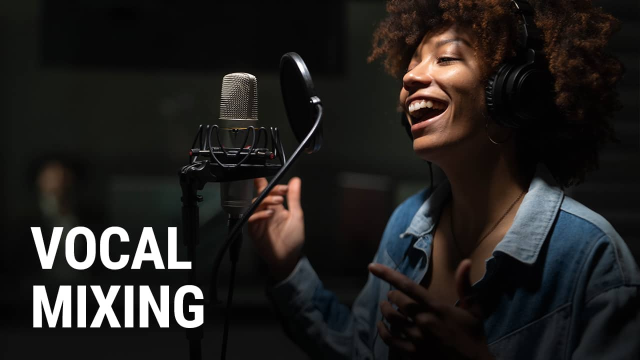 The Essentials of Vocal Mixing