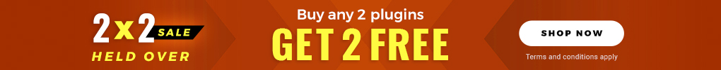 HELD OVER: Buy ANY 2 plugins, get 2 FREE