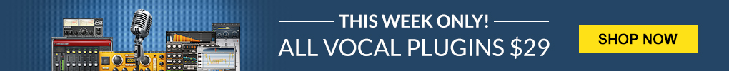 Flash Sale - All Vocal Plugins $29