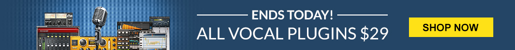 Flash Sale - All Vocal Plugins $29 - ENDS TODAY