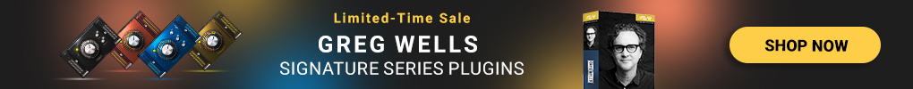 Limited-Time Sale - Greg Wells Signature Series Plugins