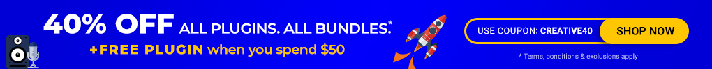 40% off all Plugins, all Bundles + Free Plugin