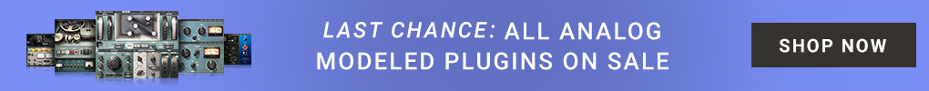 LAST CHANCE - Analog Modeled Plugins Flash Sale