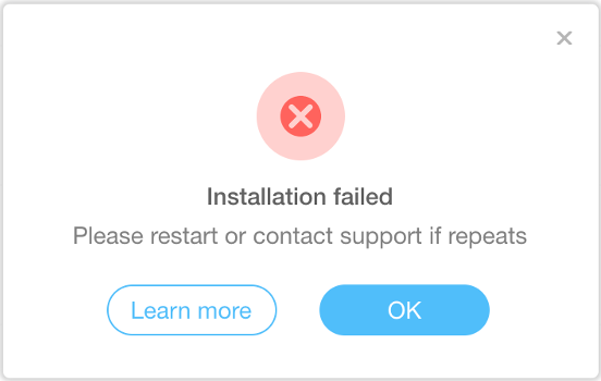 Installation failed – Please restart or contact support if repeats