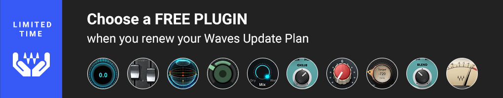 Get a FREE plugin when you renew your Waves Update Plan