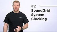 SoundGrid 201 Part 2: Clocking in a SoundGrid System