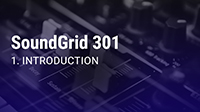 SoundGrid 301 Part 1: Introduction