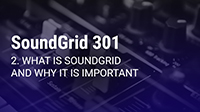 SoundGrid 301 Part 2: What Is SoundGrid (and Why It Is Important)