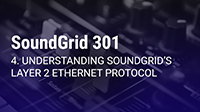 SoundGrid 301 Part 4: Understanding SoundGrid's Layer 2 Ethernet Protocol