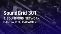 SoundGrid 301 Part 8: SoundGrid Network Bandwidth Capacity