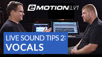 eMotion LV1 Live Mixing Tips – 2: Vocals & Instruments