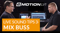 eMotion LV1 Live Mixing Tips – 3: Mix Buss