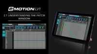 eMotion LV1 Tutorial 2.1: Patch Window Overview