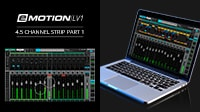 eMotion LV1 Tutorial 4.5: Mixer Window – Channel Strip Part 1
