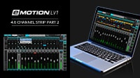 eMotion LV1 Tutorial 4.6: Mixer Window – Channel Strip Part 2