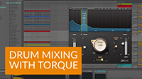 How to Fix Drums in the Mix with Torque