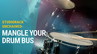 Mangle Your Drum Bus – 'Crusty Bus' Plugin Chain: StudioRack Unchained