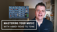 Mastering Your Music with Abbey Road TG Tone