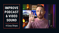 How to Quickly Improve Sound in Podcasts, Live Streams & Videos